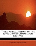 Third Annual Report of the Iowa Library Commission 1905-1906