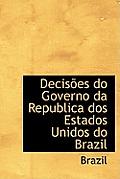 Decisoes Do Governo Da Republica DOS Estados Unidos Do Brazil