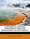 A History of Modern Philosophy from the Renaissance to the Present