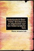 Nederlandsch Oost-Indie: Beschreven En Afgebeeld Voor Het Nederlandsche Volk
