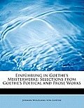 Einfuhrung in Goethe's Meisterwerke: Selections from Goethe's Poetical and Prose Works