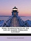 Some Reminiscences of the Life of Samuel Kirkland Lothrop