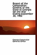 Report of the Comptroller-General of the State of Georgia for the Year Ending September 30, 1902