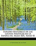 Estudio Historico de Las Luchas Politicas En La Espana del Siglo XIX, Tomo II