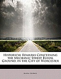 Historical Remarks Concerning the Mechanic Street Burial Ground, in the City of Worcester