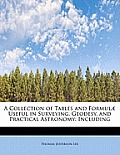 A Collection of Tables and Formulae Useful in Surveying, Geodesy, and Practical Astronomy: Including