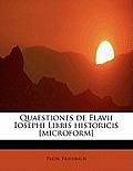 Quaestiones de Flavii Iosephi Libris Historicis [Microform]