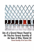 Acts of a General Nature Passed by the Fifty-First General Assembly of the State of Ohio, Volume LII