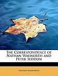 The Correspondence of Nathan Walworth and Peter Seddon