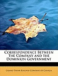 Correspondence Between the Company and the Dominion Government