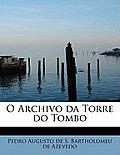 O Archivo Da Torre Do Tombo