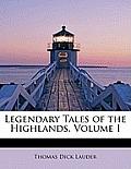 Legendary Tales of the Highlands, Volume I
