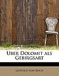 Uber Dolomit ALS Gebirgsart