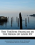 The Theatre Francais in the Reign of Louis XV