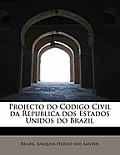 Projecto Do Codigo Civil Da Republica DOS Estados Unidos Do Brazil