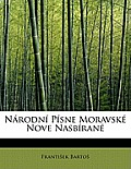 Narodni Pisne Moravske Nove Nasbirane