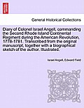Diary Of Colonel Israel Angell, Commanding The Second Rhode Island Continental Regiment During The American... by Israel Angell