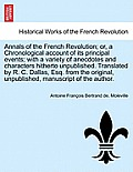 Annals Of The French Revolution; Or, A Chronological Account Of Its Principal Events; With A Variety Of... by Antoine Fran Moleville