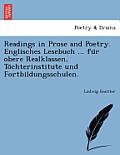 Readings in Prose and Poetry. Englisches Lesebuch ... Fu R Obere Realklassen, to Chterinstitute Und Fortbildungsschulen.