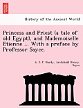 Princess and Priest (a Tale of Old Egypt), and Mademoiselle E Tienne ... with a Preface by Professor Sayce.