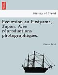Excursion Au Fusiyama, Japon. Avec Re Productions Photographiques.