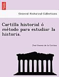 Cartilla Historial O Me Todo Para Estudiar La Historia.