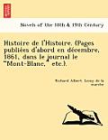 Histoire de L'Histoire. (Pages Publie Es D'Abord En de Cembre, 1861, Dans Le Journal Le Mont-Blanc, Etc.).