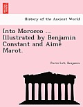 Into Morocco ... Illustrated by Benjamin Constant and Aime Marot.