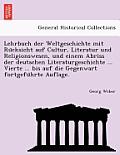 Lehrbuch Der Weltgeschichte Mit Ru Cksicht Auf Cultur, Literatur Und Religionswesen, Und Einem Abriss Der Deutschen Literaturgeschichte ... Vierte ...