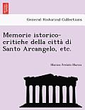 Memorie Istorico-Critiche Della Citta Di Santo Arcangelo, Etc.