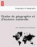 E Tudes de GE Ographie Et D'Histoire Naturelle.