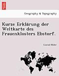 Kurze Erkla Rung Der Weltkarte Des Frauenklosters Ebstorf.
