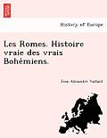 Les Romes. Histoire Vraie Des Vrais Bohe Miens.
