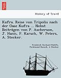 Kufra. Reise Von Tripolis Nach Der Oase Kufra ... Nebst Beitra Gen Von P. Ascherson, J. Hann, F. Karsch, W. Peters, A. Stecker.