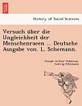 Versuch U Ber Die Ungleichheit Der Menschenracen ... Deutsche Ausgabe Von. L. Schemann.