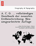 A. C. G. ... Vollsta Ndiges Handbuch Der Neuesten Erdbeschreibung. Neu Umgearbeitete Auflage