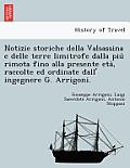 Notizie Storiche Della Valsassina E Delle Terre Limitrofe Dalla Piu Rimota Fino Alla Presente Eta, Raccolte Ed Ordinate Dall' Ingegnere G. Arrigoni.