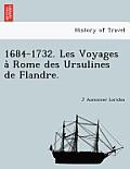 1684-1732. Les Voyages a Rome Des Ursulines de Flandre.