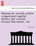 Manual de Novells Ardits Vulgarment Apellat Dietari del Antich Consell Barceloni, Etc.