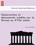 Historiettes Et Documents Ine Dits Sur La Bresse Au Xviie Sie Cle.