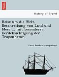Reise Um Die Welt. Beschreibung Von Land Und Meer ... Mit Besonderer Beru Cksichtigung Der Tropennatur.
