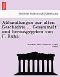 Abhandlungen Zur Alten Geschichte ... Gesammelt Und Herausgegeben Von F. Ru Hl.