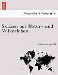Skizzen Aus Natur- Und Vo Lkerleben.