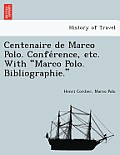Centenaire de Marco Polo. Confe Rence, Etc. with Marco Polo. Bibliographie.