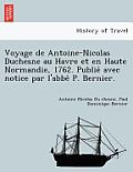 Voyage de Antoine-Nicolas Duchesne Au Havre Et En Haute Normandie, 1762. Publie Avec Notice Par L'Abbe P. Bernier.