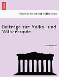Beitra GE Zur Volks- Und Vo Lkerkunde.