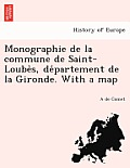 Monographie de La Commune de Saint-Loube S, de Partement de La Gironde. with a Map
