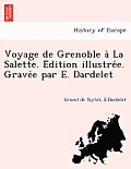 Voyage de Grenoble a la Salette. E Dition Illustre E. Grave E Par E. Dardelet