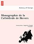 Monographie de La Cathe Drale de Nevers