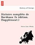 Histoire Comple Te de Bordeaux 2e E Dition. (Supple Ment.)